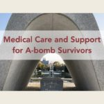 Medical Care and support for A-bomb Survivors