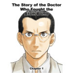 The Story of the Doctor Who Fought the Atom Bomb – Chapter 3